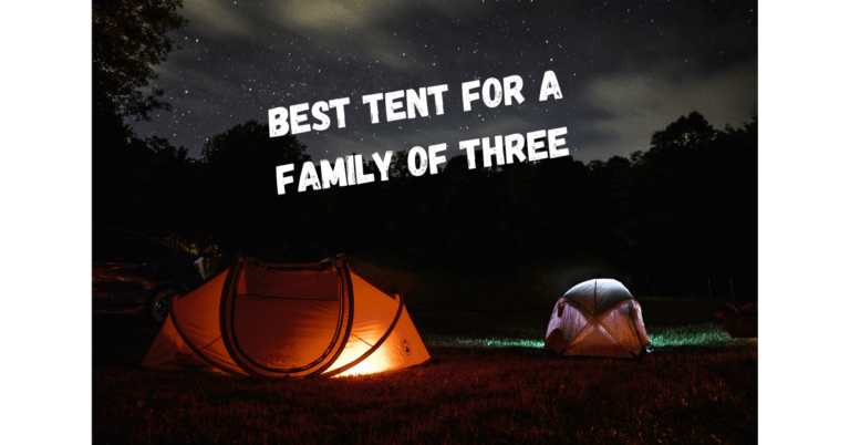 Best Tent for Family of Three