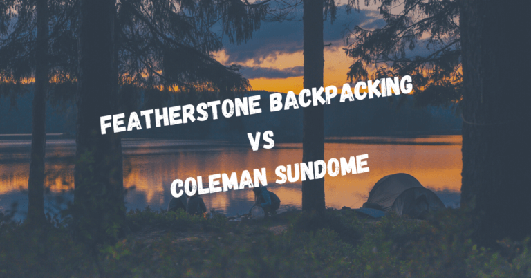 Coleman Sundome vs Featherstone Backpacking Tent