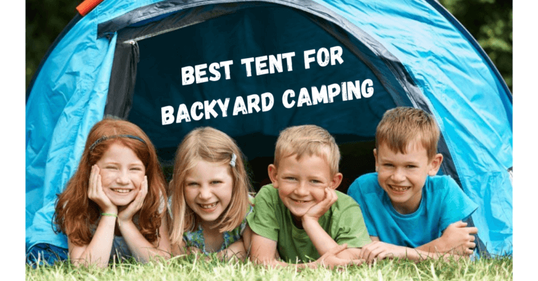 best tent for backyard camping
