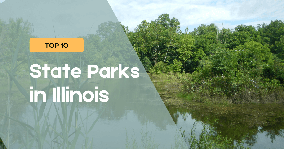 Top 10 Most Popular IL State Parks